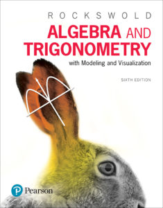 "<a href=""https://www.pearson.com/us/higher-education/program/Rockswold-Algebra-and-Trigonometry-with-Modeling-Visualization-plus-My-Math-Lab-with-Pearson-e-Text-Title-Specific-Access-Card-Package-6th-Edition/PGM1789435.html"">More Info</a>"