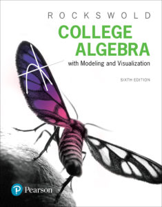 "<a href=""https://www.pearson.com/us/higher-education/product/Rockswold-College-Algebra-with-Modeling-Visualization-6th-Edition/9780134418049.html"">More Info</a>"
