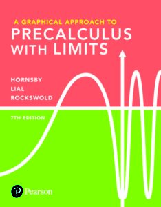 "<a href=""https://www.pearson.com/us/higher-education/program/Hornsby-Graphical-Approach-to-Precalculus-with-Limits-A-Plus-My-Math-Lab-with-e-Text-Access-Card-Package-6th-Edition/PGM56099.html"">More Info</a>"