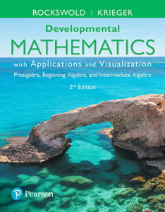 "<a href=""https://www.pearson.com/us/higher-education/program/Rockswold-Developmental-Mathematics-with-Applications-and-Visualization-Prealgebra-Beginning-Algebra-and-Intermediate-Algebra-plus-My-Math-Lab-Title-Specific-Access-Card-Package-2nd-Edition/PGM333737.html"">More Info</a>"