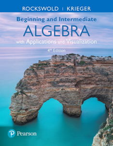 "<a href=""https://www.pearson.com/us/higher-education/product/Rockswold-Beginning-and-Intermediate-Algebra-with-Applications-Visualization-4th-Edition/9780134474304.html"">More Info</a>"
